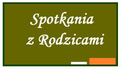 Harmonogram spotkań z Rodzicami w I półroczu roku szkolnego 2018/2019